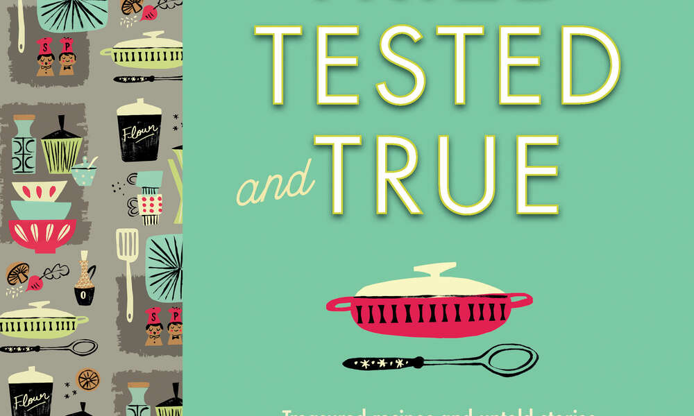 """""""Tried, Tested and True"""" by Liz Harfull."""
